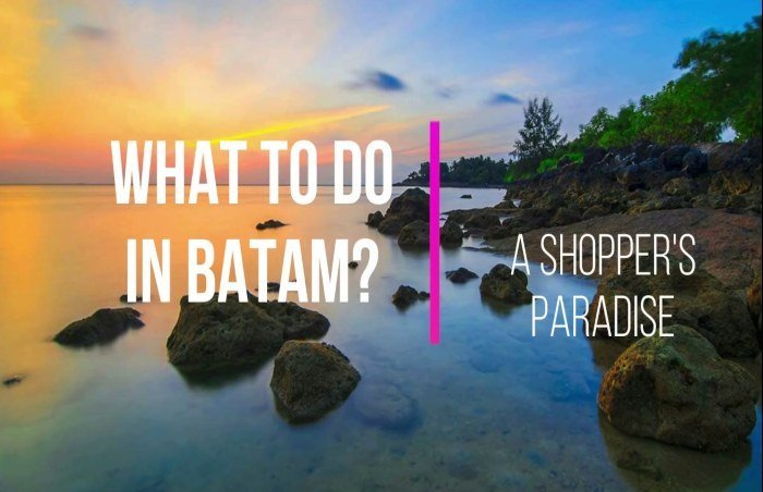 Batam Getaway What to do in Batam